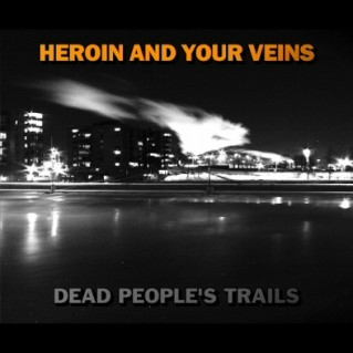 Heroin_cover_deadpeoplestrails_big