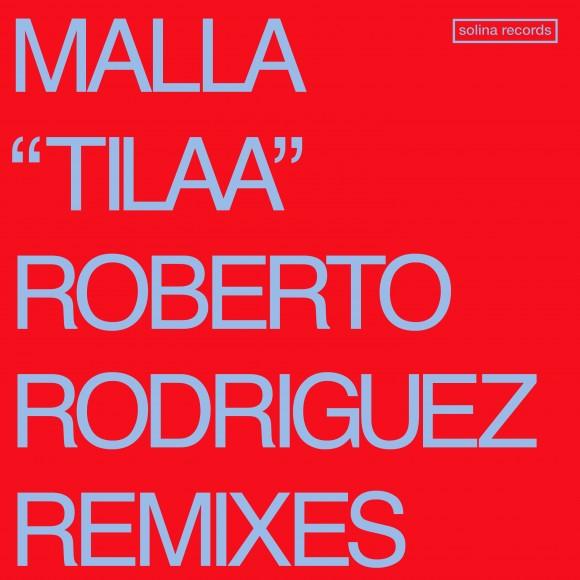 Malla_Tilaa_Roberto Rodriguez Remixes_3000px_FINAL