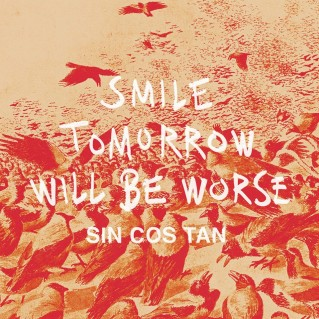 Sin Cos Tan Smile Tomorrow Will Be Worse